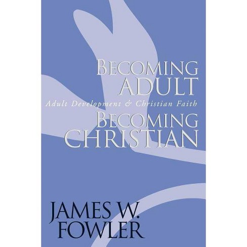 Becoming Adult, Becoming Christian - (Jossey Bass Title) by  James W Fowler (Paperback) - image 1 of 1