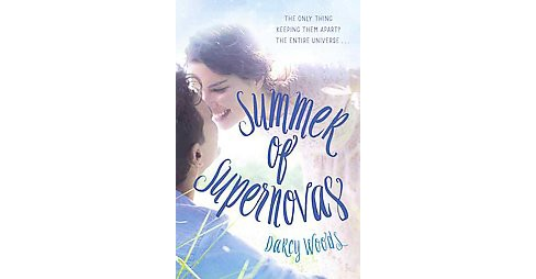 Summer of Supernovas (Hardcover) (Darcy Woods) - image 1 of 1