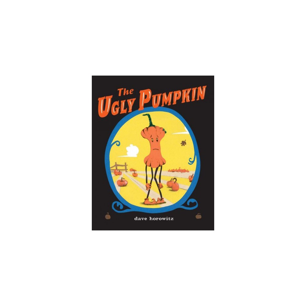 Ugly Pumpkin (Hardcover) (Dave Horowitz)