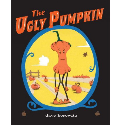 Ugly Pumpkin (Hardcover) (Dave Horowitz) - image 1 of 1