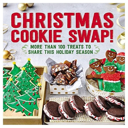 Christmas Cookie Swap!: More Than 100 Treats to Share this Holiday Season (Paperback) by Oxmoor House - image 1 of 1