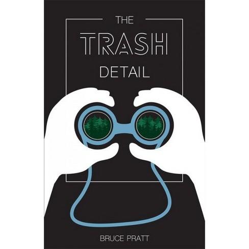 Trash Detail By Bruce Pratt Paperback Target