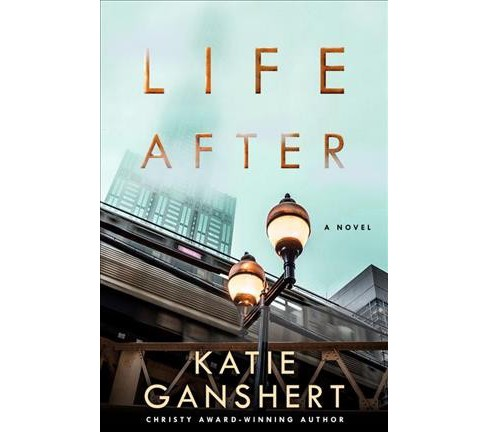 Life After (Paperback) (Katie Ganshert) - image 1 of 1