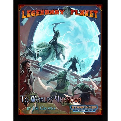 Legendary Planet - To Worlds Unknown (Starfinder) Softcover