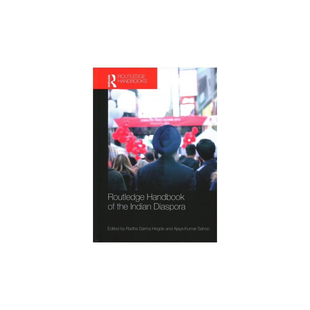 Routledge Handbook of the Indian Diaspora - (Routledge Handbooks) (Hardcover)