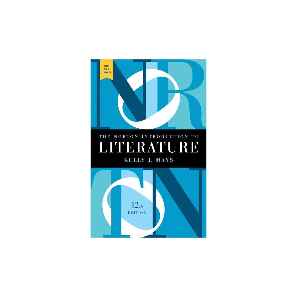 Norton Introduction to Literature : 2016 Mla Update (Hardcover)