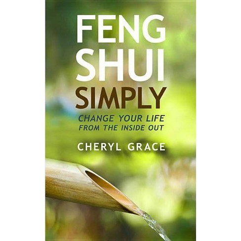 Feng Shui Simply - by  Cheryl Grace (Paperback) - image 1 of 1