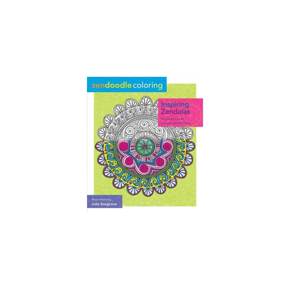Inspiring Zendalas Adult Coloring Book: Mystical Circles to Color and Display