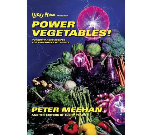 Lucky Peach Presents Power Vegetables! : Turbocharged Recipes for Vegetables With Guts (Hardcover) - image 1 of 1