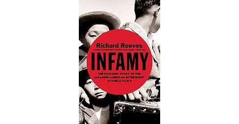 Infamy : The Shocking Story of the Japanese American Internment in World War II (Hardcover) (Richard - image 1 of 1
