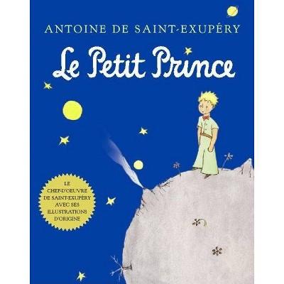 Le Petit Prince - by  Antoine de Saint-Exupéry (Hardcover)