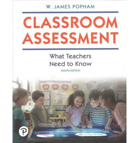 Classroom Assessment : What Teachers Need to Know -  by W. James Popham (Paperback) - image 1 of 1