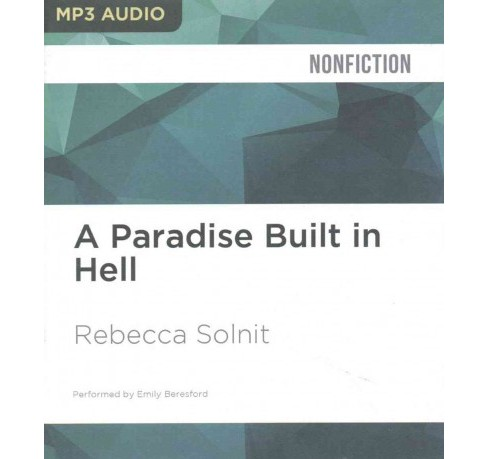 Paradise Built in Hell (MP3-CD) (Rebecca Solnit) - image 1 of 1