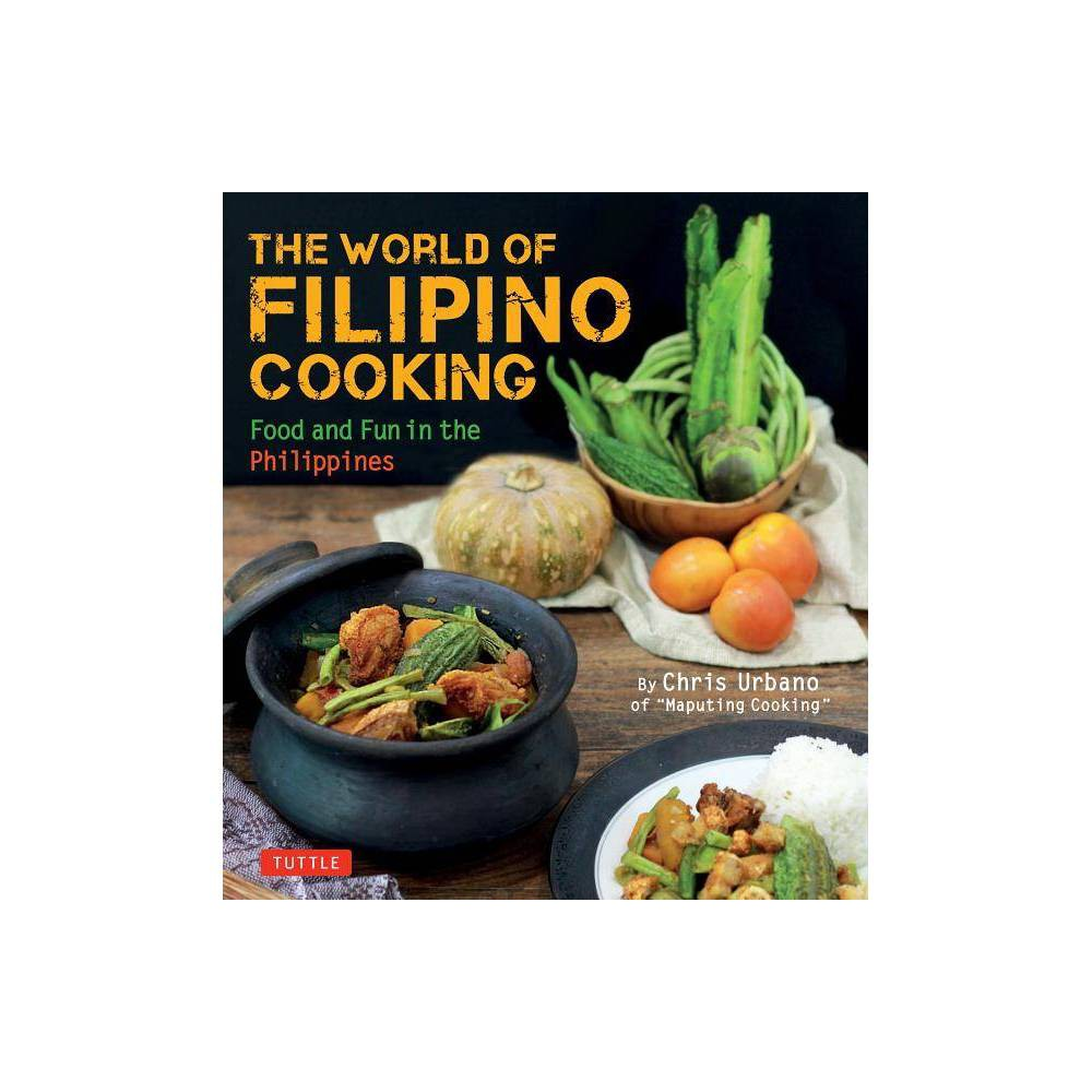 The World of Filipino Cooking - by Chris Urbano (Paperback) Let this Filipino cookbook introduce you to the tempting multicultural cuisine of the Philippines! Home chef turned internet cooking sensation, Chris Urbano brings the world of Filipino cuisine and adobo cooking to your kitchen with over 90 easy-to-follow recipes. Filipino food is an exciting blend of flavors from China, Spain, Malaysia, and the Philippines' Indigenous community. World of Filipino Cooking brings you both the classic mainstays and Urbano's experimental takes on traditional dishes. Plus, all recipes are made with easy-to-find ingredients and cookware you already have in your kitchen, and the detailed instructions and photographs are geared to all levels of cooking expertise. Bring Filipino cooking to your home kitchen with step-by-step recipes for dishes such as: Chicken Adobo Lumpiang Shanghai Sinigang Tamarind Soup Stir-fried Egg Noodles with Pork And dozens more!From the markets of Metro Manila to the thousands of islands that span the country; these regional Filipino recipes will tempt those familiar with Filipino cooking as well as those ready to experience the flavors of the Philippines for the first time!