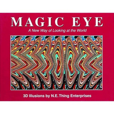 Magic Eye: A New Way of Looking at the World, 1 - by  Cheri Smith (Hardcover)