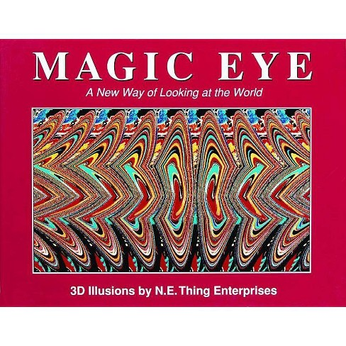 Magic Eye: A New Way of Looking at the World - by Cheri Smith (Hardcover)