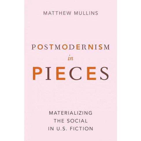 postmodernism in pieces materializing the social in u s fiction