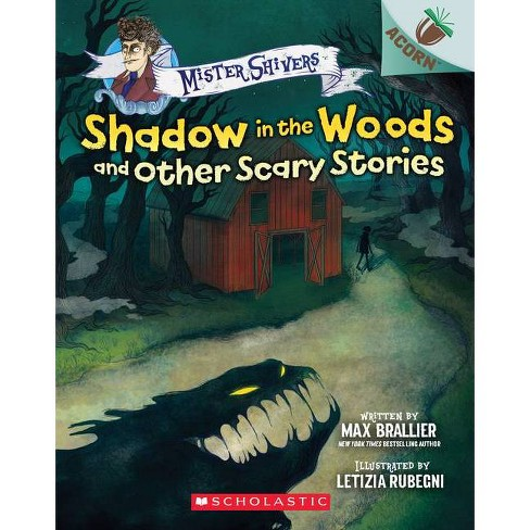 Shadow in the Woods and Other Scary Stories: An Acorn Book - (Mister Shivers) by  Max Brallier (Paperback) - image 1 of 1