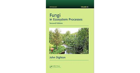 Fungi in Ecosystem Processes (Revised) (Hardcover) (John Dighton) - image 1 of 1