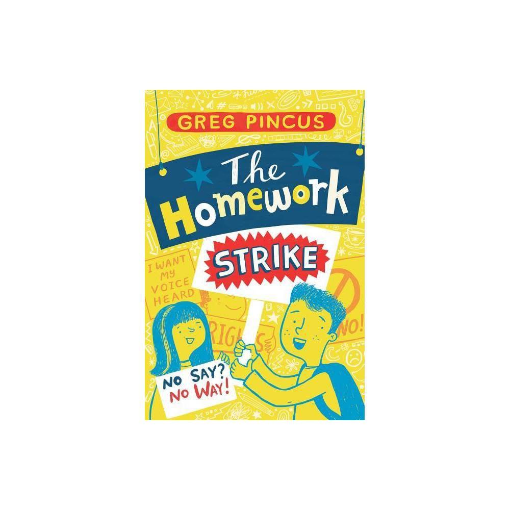 The Homework Strike By Greg Pincus Hardcover