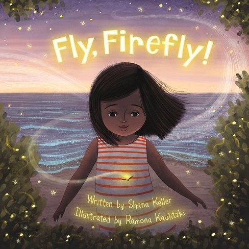 Fly, Firefly - by  Shana Keller (Hardcover) - image 1 of 1
