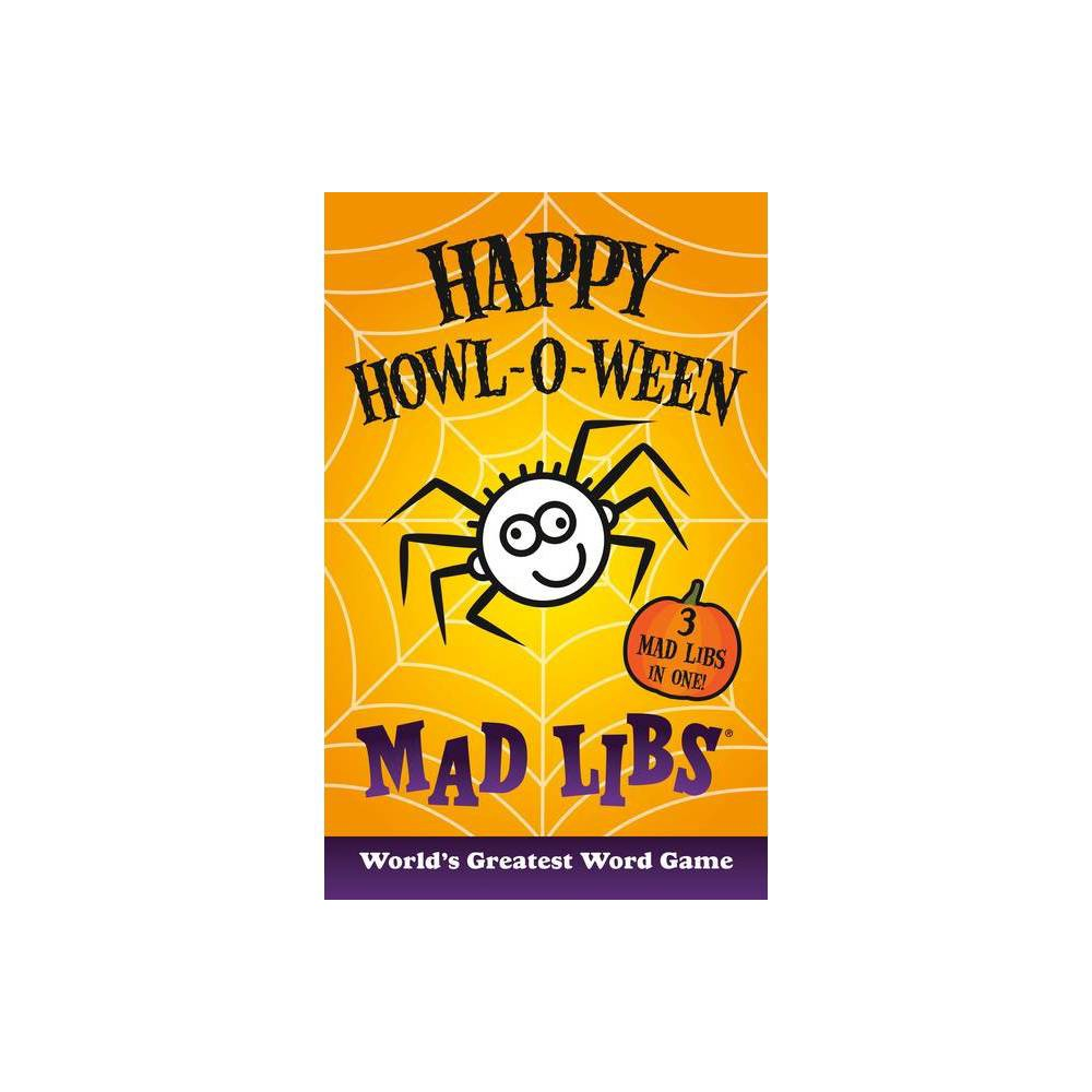 Happy Howl O Ween Mad Libs Paperback