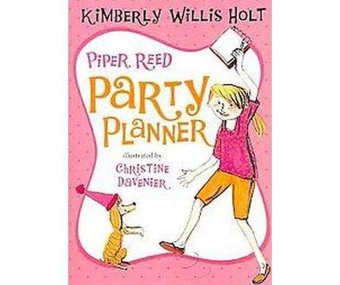 Piper Reed, Party Planner ( Piper Reed) (Reprint) (Paperback) - image 1 of 1