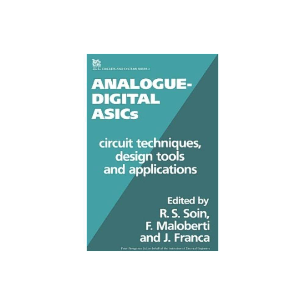 Analogue-Digital Asics - (Circuits, Devices and Systems) (Hardcover)