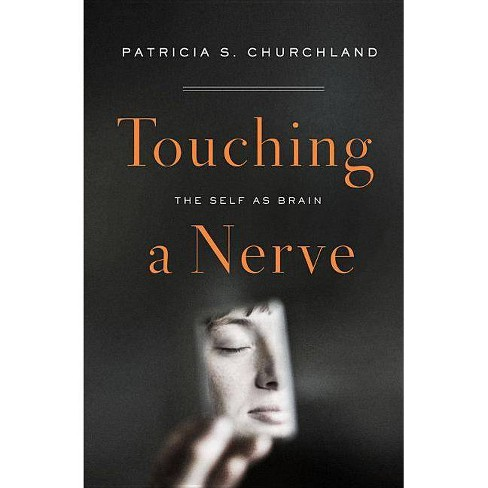 Touching a Nerve - by  Patricia Churchland (Hardcover) - image 1 of 1