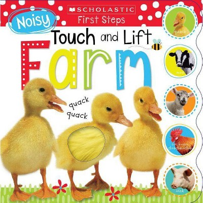 Noisy Touch and Lift Farm: Scholastic Early Learners (Touch and Lift)- by Scholastic & Scholastic Early Learners (Hardcover)