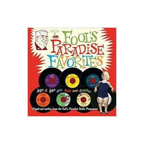 Various - Fools Paradise Favorites: '50s & '60s Bop Slop And Schlock (CD) - image 1 of 1