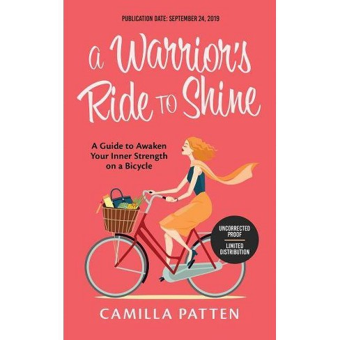 A Warrior's Ride to Shine - by  Camilla Patten (Paperback) - image 1 of 1