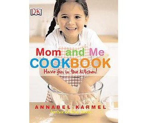 Mom And Me Cookbook (Hardcover) (Annabel Karmel) - image 1 of 1