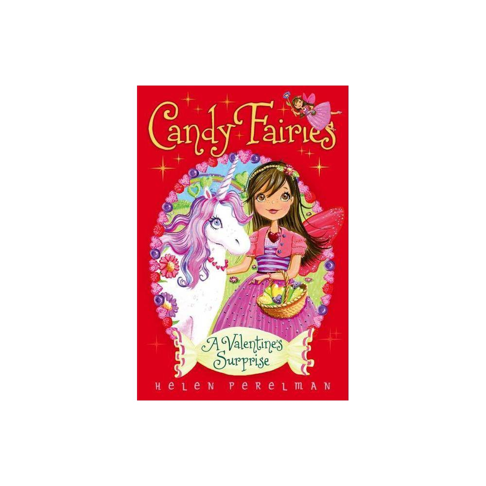 A Valentine S Surprise Candy Fairies Paperback By Helen Perelman Paperback