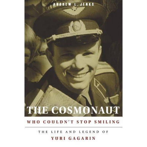 The Cosmonaut Who Couldn't Stop Smiling - (Niu Slavic, East European, and Eurasian Studies) (Paperback) - image 1 of 1