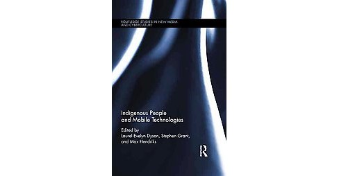Indigenous People and Mobile Technologies (Hardcover) - image 1 of 1