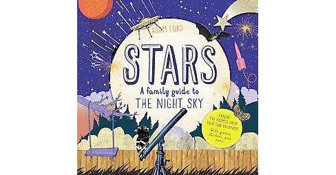 Stars : A Family Guide to the Night Sky (Hardcover) (Adam Ford) - image 1 of 1
