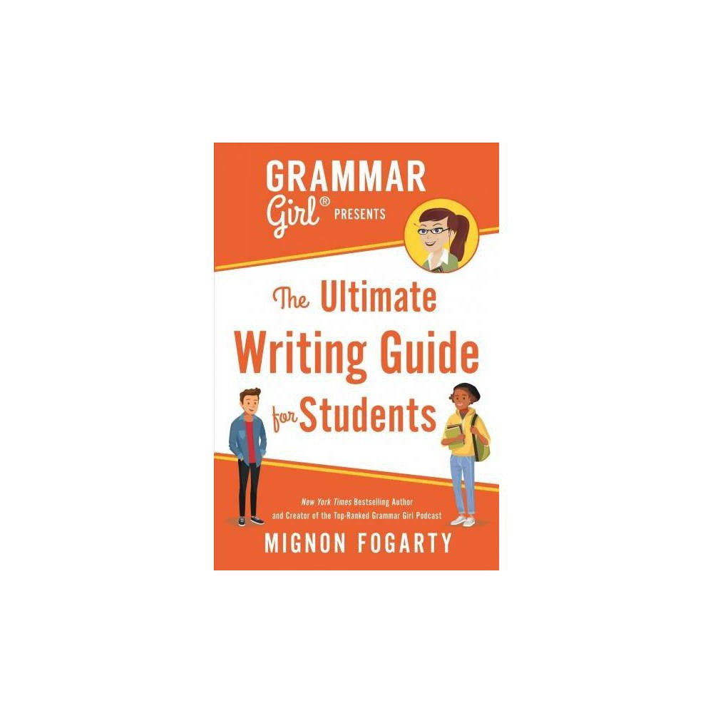 Grammar Girl Presents the Ultimate Writing Guide for Students - Reprint by Mignon Fogarty (Paperback)