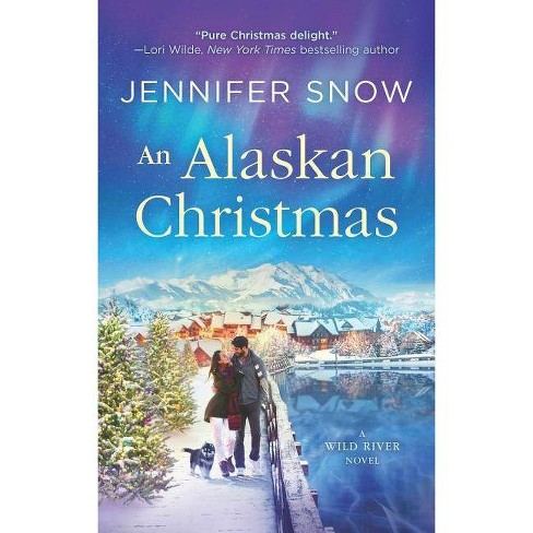 An Alaskan Christmas - (Wild River Novel, 1) by  Jennifer Snow (Paperback) - image 1 of 1