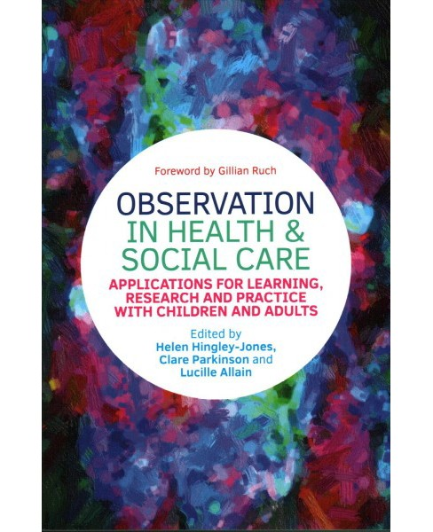 Observation in Health & Social Care : Applications for Learning, Research and Practice With Children and - image 1 of 1