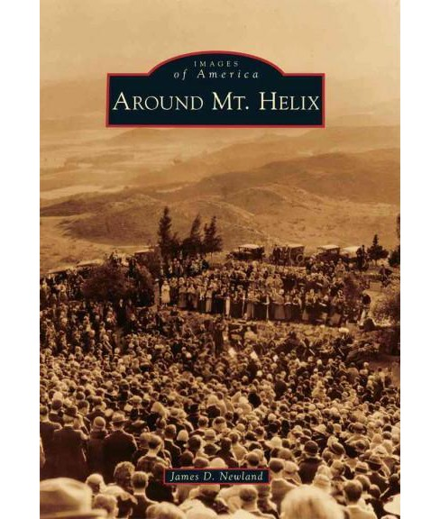 Around Mt. Helix (Paperback) (James D. Newland) - image 1 of 1