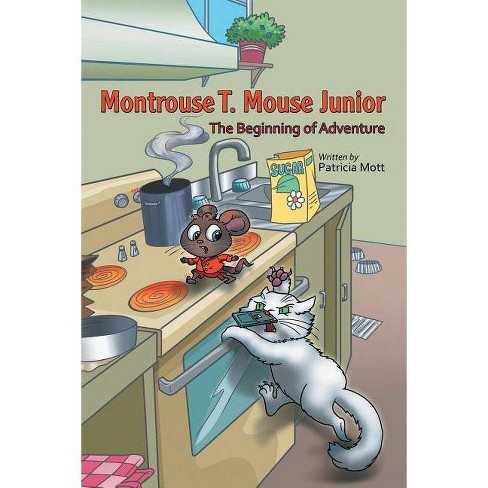 Montrouse T. Mouse Junior - by  Patricia Mott (Paperback) - image 1 of 1