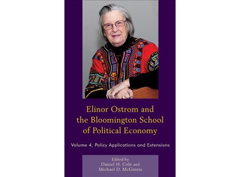 Elinor Ostrom and the Bloomington School of Political Economy : Policy Applications and Extensions - image 1 of 1