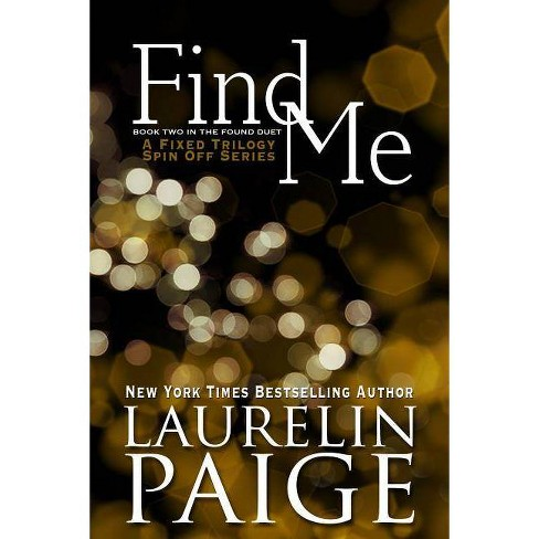 Find Me (Found Duet - Book 2) - by  Laurelin Paige (Paperback) - image 1 of 1