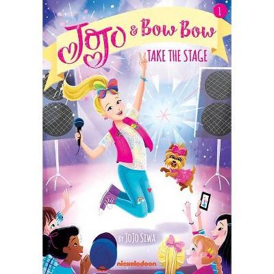 Take the Stage -  (Jojo and Bowbow) by Jojo Siwa (Paperback)