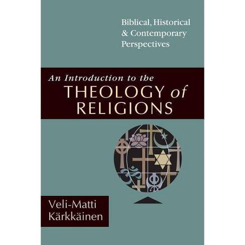 An Introduction to the Theology of Religions - by  Veli-Matti Kärkkäinen (Paperback) - image 1 of 1