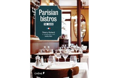Parisian Bistros (Paperback) (Thierry Richard & Amelie Weill) - image 1 of 1