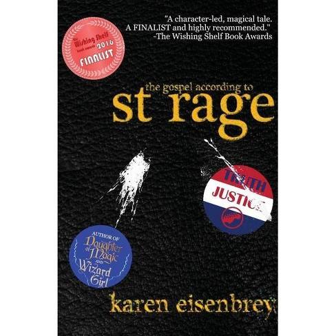 The Gospel According to St. Rage - by  Karen Eisenbrey (Paperback) - image 1 of 1