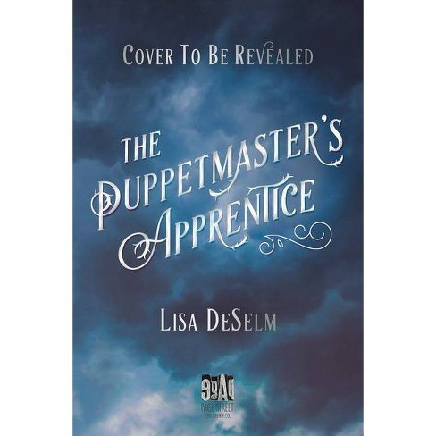 The Puppetmaster's Apprentice - by  Lisa Deselm (Hardcover) - image 1 of 1