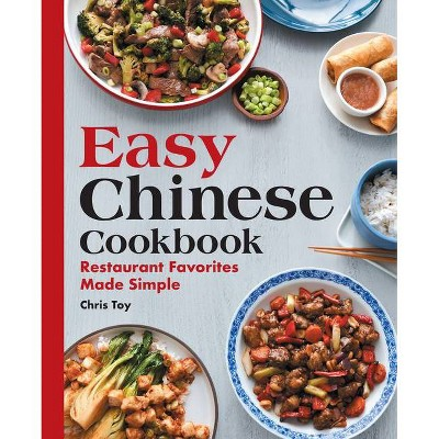 Easy Chinese Cookbook - by Chris Toy (Paperback)